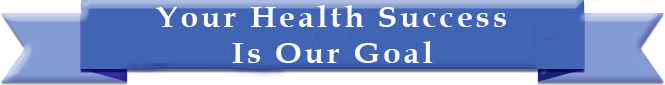 Your Health Success Is Our Goal